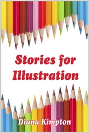 Stories for Illustration ebook by Diana Kimpton