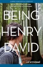 Being Henry David ebook by Cal Armistead