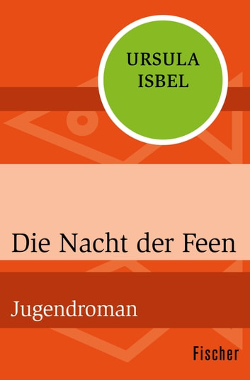 Die Nacht der Feen - Jugendroman ebook by Ursula Isbel