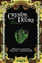 Crystal Doors 2 Ocean Realm - Book 2 ebook by Rebecca Moesta, Kevin J. Anderson