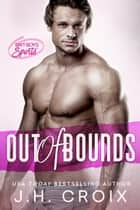 Out Of Bounds ebook by J.H. Croix