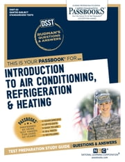 INTRODUCTION TO AIR CONDITIONING, REFRIGERATION & HEATING - Passbooks Study Guide ebook by National Learning Corporation
