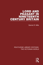 Lord and Peasant in Nineteenth Century Britain ebook by Dennis R. Mills