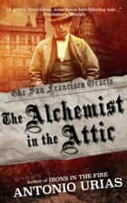 The Alchemist in the Attic ebook by