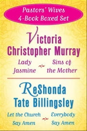 Victoria Christopher Murray and ReShonda Tate Billingsley's Pastors' Wives 4-Bo - Lady Jasmine, Sins of the Mother, Let the Church Say Amen, Everybody Say Amen ebook by Victoria Christopher Murray,ReShonda Tate Billingsley