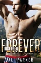 Together Forever ebook by Ali Parker
