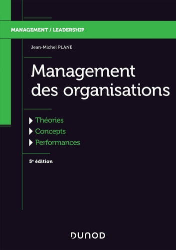 Management des organisations - 5e éd. - Théories, concepts, performances ebook by Jean-Michel Plane