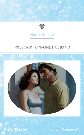 Prescription-One Husband 電子書 by Marion Lennox