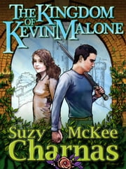 The Kingdom of Kevin Malone ebook by Suzy McKee Charnas