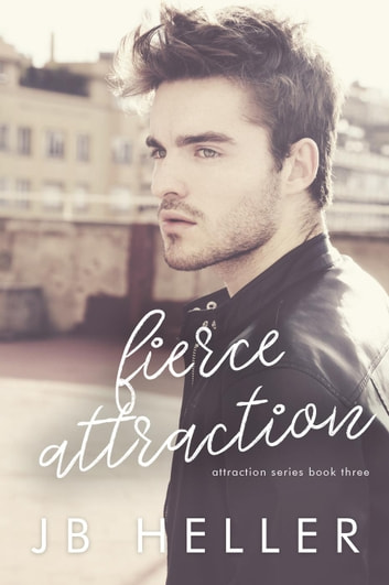 Fierce Attraction - Attraction Series, #3 ebook by JB HELLER