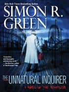 The Unnatural Inquirer ebook by Simon R. Green