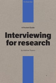 A Pocket Guide to Interviewing for Research ebook by Andrew Travers,Owen Gregory,Emma Boulton