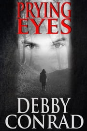 Prying Eyes ebook by Debby Conrad