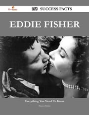 Eddie Fisher 168 Success Facts - Everything you need to know about Eddie Fisher ebook by Sharon Parker