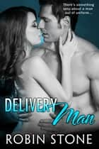 Delivery Man ebook by Robin Stone
