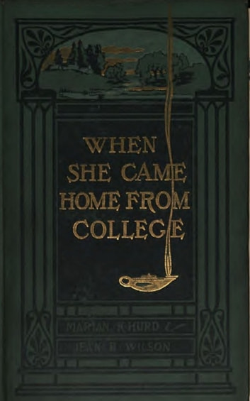 When She Came Home from College eBook by Jean Bingham Wilson,Marian Hurd McNeely