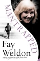 Mantrapped ebook by Fay Weldon