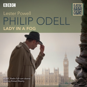 Philip Odell: Lady in a Fog - Classic Radio Crime audiobook by Lester Powell