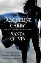 Santa Olivia ebook by Jacqueline Carey