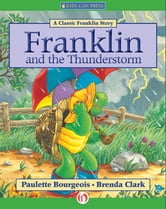Franklin and the Thunderstorm - Read-Aloud Edition ebook by Paulette Bourgeois,Brenda Clark