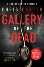 Gallery of the Dead ebook by Chris Carter