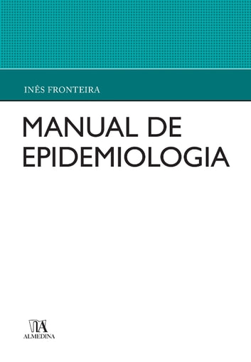 Manual de Epidemiologia eBook by Inês Fronteira