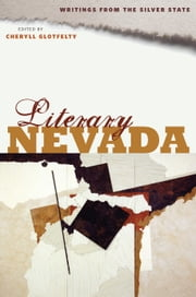 Literary Nevada - Writings from the Silver State ebook by Cheryll Glotfelty