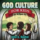 God Culture for Kids - Why Do People Die? ebook by John A. Naphor