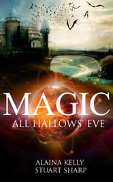 MAGIC - All Hallows' Eve ebook by Alaina Kelly,Stuart Sharp