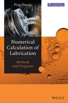 Numerical Calculation of Lubrication ebook by Ping Huang