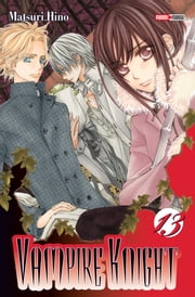 Vampire Knight Tome 13 ebook by Matsuri Hino