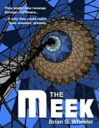 The Meek ebook by Brian S. Wheeler