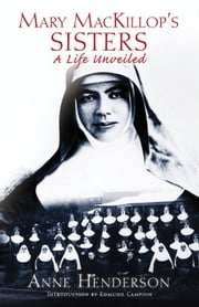 Mary Mackillops Sisters: A Life Unveiled ebook by Anne Henderson