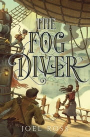 The Fog Diver ebook by Joel Ross