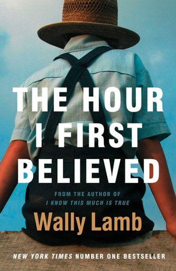 The Hour I First Believed ebook by Wally Lamb