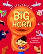 Little Boy with a Big Horn ebook by Golden Books, Dan Yaccarino