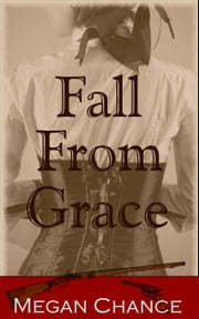 Fall from Grace ebook by Megan Chance