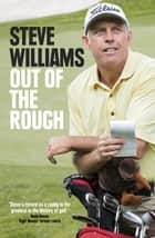Steve Williams: Out of the Rough - Out of the Rough ebook by Steve Williams