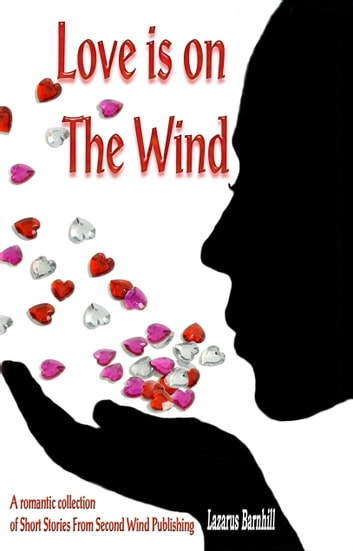 Love is on the Wind ebook by Second Wind Publishing, LLC