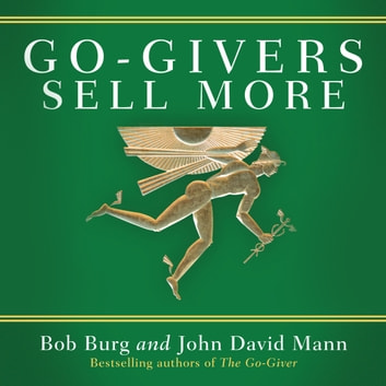Go-Givers Sell More audiobook by Bob Burg,John Mann
