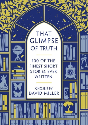 That Glimpse of Truth - The 100 Finest Short Stories Ever Written ebook by