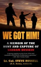 We Got Him! ebook by Steve Russell