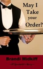 May I Take Your Order? ebook by Brandi Midkiff