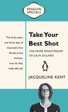 Take Your Best Shot: Penguin Special - Penguin Special ebook by Jacqueline Kent