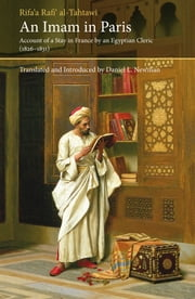 An Imam in Paris - Account of a Stay in France by an Egyptian Cleric (1826-1831) ebook by Daniel L. Newman