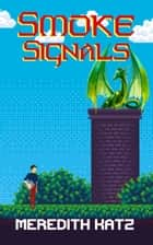 Smoke Signals ebook by Meredith Katz