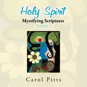 Holy Spirit Mystifying Scriptures - Volume 2 ebook by Carol Pitts