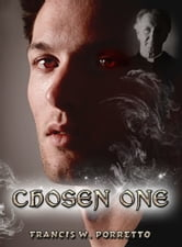Chosen One ebook by Francis W. Porretto