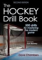 Hockey Drill Book 2nd Edition , The ebook by Chambers, Dave