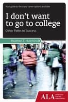 I Don't Want to Go to College ebook by Heather Hutchins